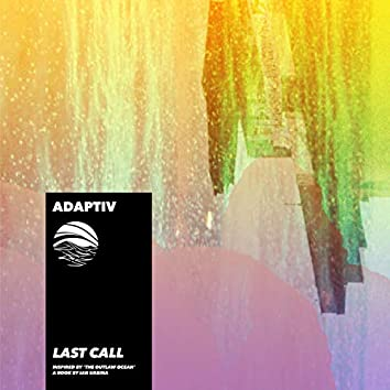 Last Call (Inspired by 'The Outlaw Ocean' a book by Ian Urbina)