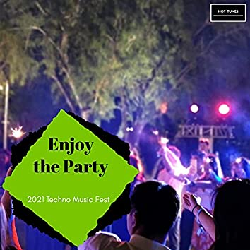 Enjoy The Party - 2021 Techno Music Fest
