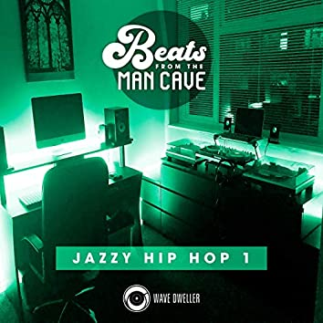 Beats from the Man Cave (Jazzy Hip Hop 1)