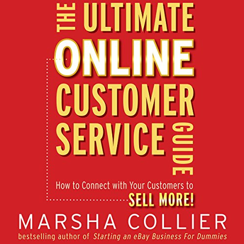The Ultimate Online Customer Service Guide: How to Connect with your Customers to Sell More! audiobook cover art