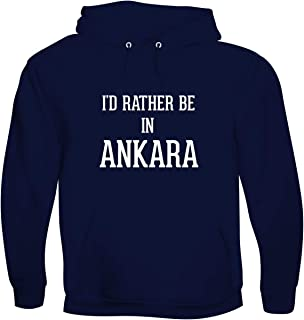 I'd Rather Be In ANKARA - Men's Soft & Comfortable Pullover Hoodie
