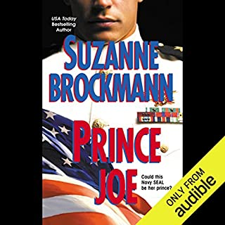Prince Joe                   By:                                                                                                                                 Suzanne Brockmann                               Narrated by:                                                                                                                                 Ashley Adlon                      Length: 8 hrs and 58 mins     746 ratings     Overall 4.1