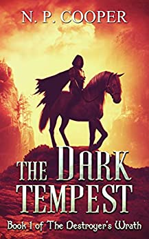 [N. P. Cooper]のThe Dark Tempest (The Destroyer's Wrath Book 1) (English Edition)
