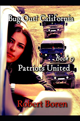 Bug Out! California Book 9: Patriots United