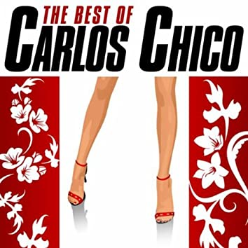 The Best of Carlos Chico