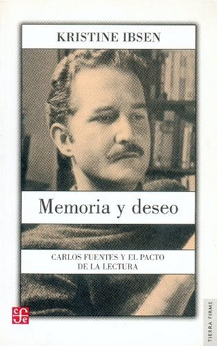 Memoria y Deseo: Carlos Fuentes y El Pacto de La Lectura