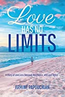 Love Has No Limits: a story of loss, betrayal, resilience, and love again
