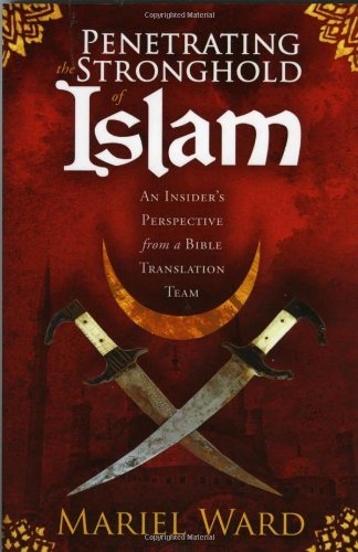 Penetrating The Stronghold Of Islam: An Insider's Perspective From a Bible Translation Team