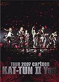 TOUR 2007 cartoon KAT-TUN II You(スタンダード ジャケット) DVD