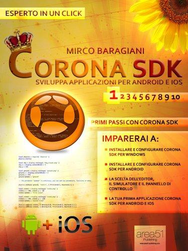 Corona SDK: sviluppare applicazioni per Android e iOS. Livello1 (Esperto in un click)