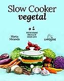 Slow cooker vegetal: Recetas veganas para olla de cocción lenta (LAROUSSE - Libros Ilustrados/...