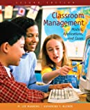 Classroom Management: Models, Applications, and Cases (2nd Edition)