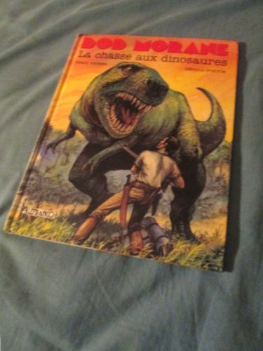 Bob Morane, Tome 9 : La Chasse aux Dinosaures