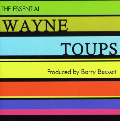 Essential Wayne Toups