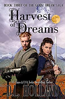 Harvest of Dreams (The Gods' Dream Trilogy Book 3) by [D.L. Holland]