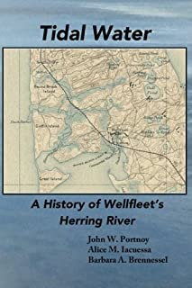 Tidal Water: A History of Wellfleet's Herring River