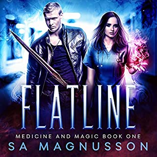 Flatline     Medicine and Magic, Book 1              By:                                                                                                                                 S. A. Magnusson                               Narrated by:                                                                                                                                 Amanda Dolan                      Length: 7 hrs and 27 mins     8 ratings     Overall 3.8