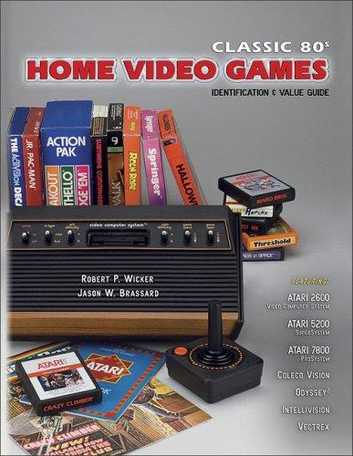 Classic 80s Home Video Games Identification & Value Guide: Featuring Atari 2600, Atari 5200 Atari 7800, Coleco Vision, Odyssey, Intellivision, Victrex