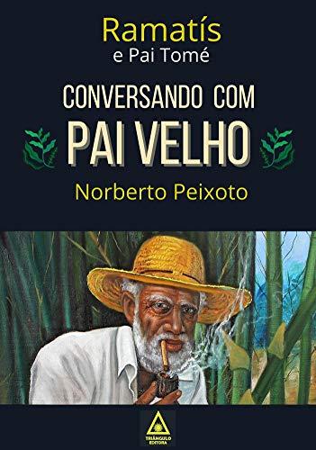 Conversando com Pai Velho - Ramatís e Pai Tomé.