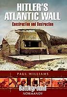 Hitler's Atlantic Wall: Normandy (Battleground)