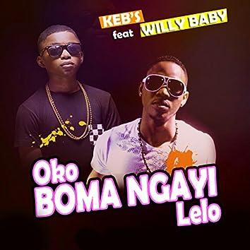 Oko Boma Ngayi Lelo(kebs Feat,willy Baby)
