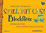 Spiel mit uns! Blockflöte: Anleitung zum Lernen mit den schönsten Liedern aus aller Welt. Sopran-Blockflöte. Ausgabe mit CD. (kunter-bund-edition)