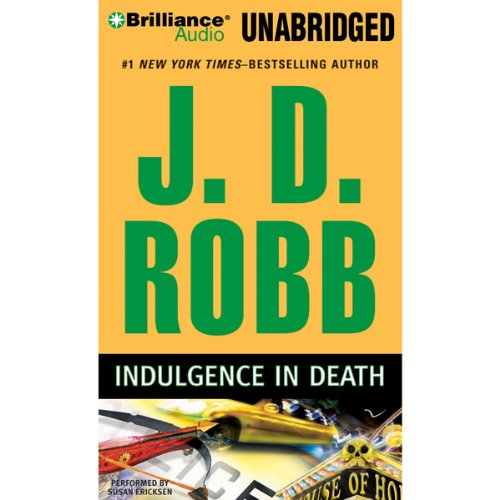 Indulgence in Death     In Death, Book 31              By:                                                                                                                                 J. D. Robb                               Narrated by:                                                                                                                                 Susan Ericksen                      Length: 13 hrs and 19 mins     30 ratings     Overall 4.9