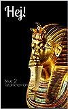 Hej! The bilingual magazine for Swedish language learners: Issue 2 Tutankhamon (English Edition)