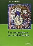 Las matemáticas en la Edad Media: Una historia de las matemáticas en la Edad Media occidental: 7 (Biblioteca Básica)