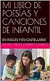 MI LIBRO DE POESÍAS Y CANCIONES DE INFANTIL: EN INGLÉS Y EN CASTELLANO
