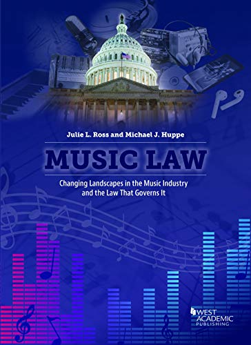 Compare Textbook Prices for Music Law: Changing Landscapes in the Music Industry and the Law That Governs It American Casebook Series 1 Edition ISBN 9781684676125 by Ross, Julie,Huppe, Michael