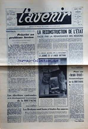 AVENIR (L') [No 41] du 01/06/1961 - PRIORITE AU PROBLEME BRETON -LES BRETONS SONT BONS A TOUTES LES SAUCES -LES ELECTIONS CANTONALES ET LE DEVELOPPEMENT ECONOMIQUE DE LA BRETAGNE PAR MARTRAY -BRAIN - TRUST ECONOMIQUE DE LA BRETAGNE PAR POILVET -A LILLE - LA JOURNEE DE LA LANGUE BRETONNE -LA RECONSTRUCTION DE L'ETAT PAR MORVAN DUHAMEL
