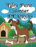 Libro Para Colorear PERROS: Un lindo libro para colorear para niños, niñas, niños y amantes de los perros.