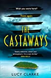 The Castaways: Escape far away with the most gripping, twisty crime thriller book for 2021 (English Edition)