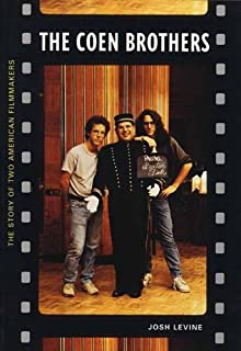 The Coen Brothers: The Story of Two American Filmmakers (English Edition)