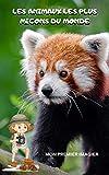 Les animaux les plus mignons du monde: mon premier imagier, imagier animaux pour les tout petits, les animaux les plus mignons à découvrir en photo. (French Edition)