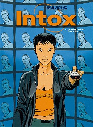 Intox - Tome 01 : Le Quatrième Pouvoir
