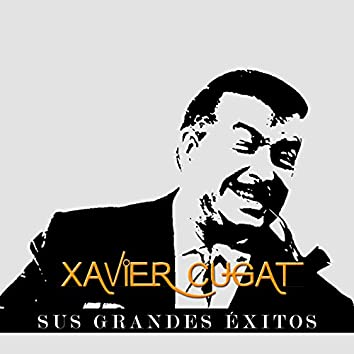 Xavier Cugat - Sus Grandes Éxitos
