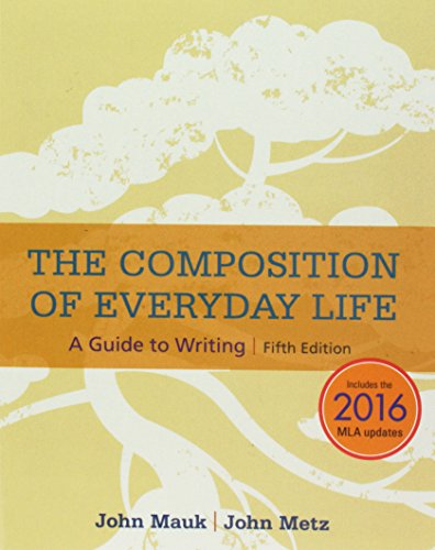 Bundle: The Composition of Everyday Life, 2016 MLA Update, 5th + MindTap English, 1 term (6 months) Printed Access Card