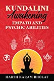 KUNDALINI AWAKENING EMPATH & PSYCHIC ABILITIES: A Comprehensive Guide On Self-Healing Techniques For Highly Sensitive People. Expand Your Mental Power ... & Guided Meditation (English Edition)