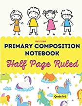 """Unicorn Primary Composition Notebook Half Page Ruled Grade k-2: Primary Composition Journal 