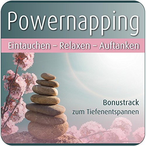 Auftanken mit Powernapping - Mit Einschlafhilfe - Plus Entspannungsmusik für Autogenes Training, Schlaf oder zum Relaxen