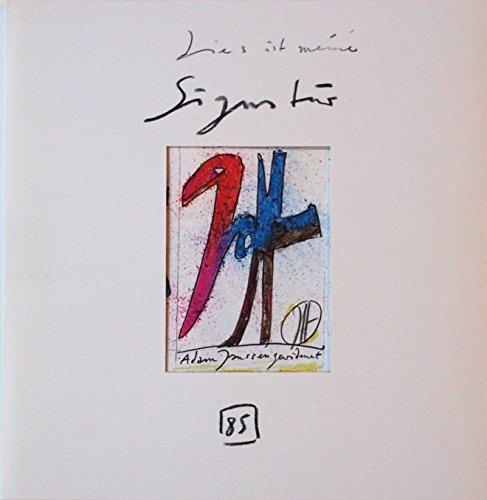Signatur. Zeit Schrift Bild. Objekt Nr. 3 – Horst Janssen. Signiert, nummeriert. Die ist meine Signatur.