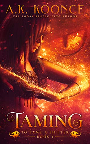 Taming: A Fantasy Romance Series (To Tame a Shifter Book 1) (English Edition)