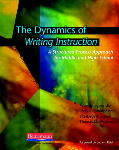 The Dynamics Of Writing Instruction A Structured Process Approach For Middle And High School
