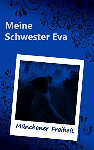 Meine Schwester Eva (3): Münchener Freiheit
