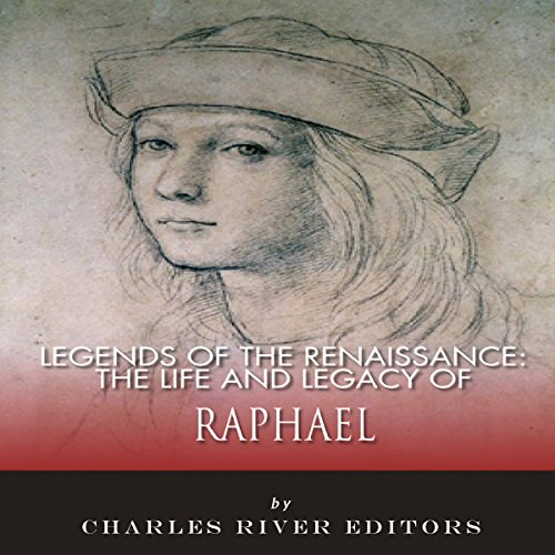 The Life and Legacy of Raphael audiobook cover art