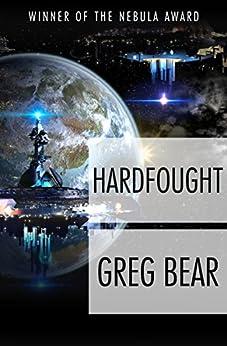 Hardfought by [Greg Bear]