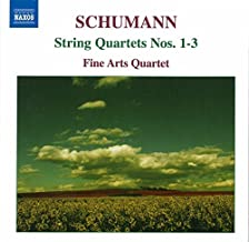 Schumann - String Quartets Nos 1 - 3 by Fine Arts Quartet (2006-12-14)