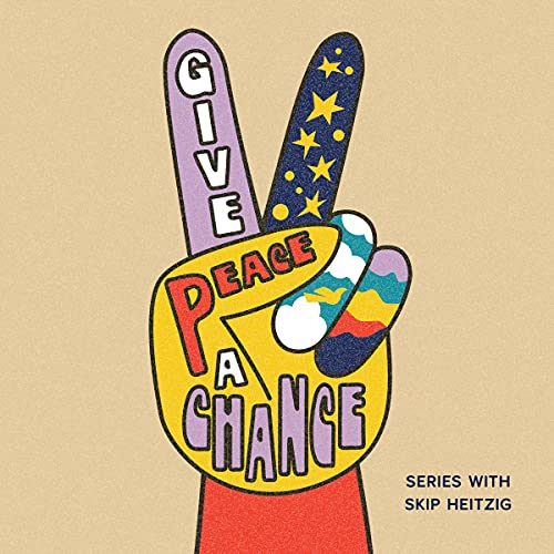 Give Peace a Chance Audiobook By Skip Heitzig cover art